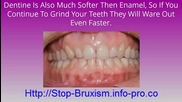 Teeth Grinding In Children, Treatment For Bruxism, Nighttime Teeth Grinding, Bruxism Definition