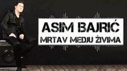 Asim Bajric - 2018 - Mrtav medju zivima