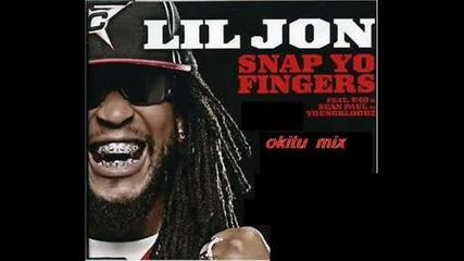 Lil Jon - Snap Yo Fingers ( okitu mix )