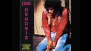 Jimi Hendrix - It Never Takes And End