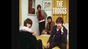 The Troggs - You Can Cry If You Want To