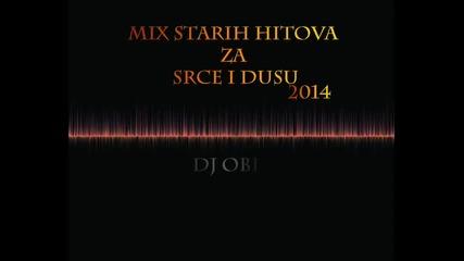 Mix Starih Hitova Za Srce I Dusu 2014 by Dj Obi