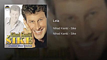 Nihad Kantic Sike - Lela