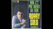 Bobby Solo - Non Ce Piu Niente Da Fare 1967