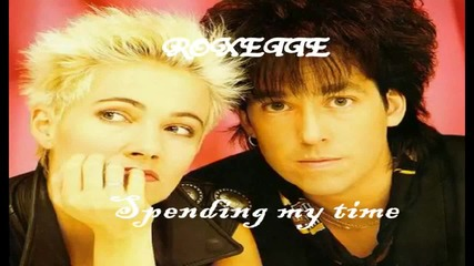Roxette - Spending my time (превод)