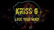 Kriss G - Lose Your Mind (official single)