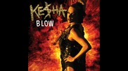 Kesha - Blow ( +download)