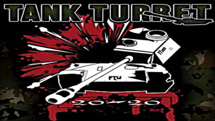 Tank Turret - Cant Stop This Hate