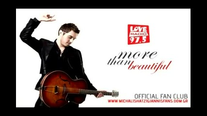 [new Song 2009] Mixalis Xatzigiannis - More Than Beautiful