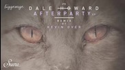 Dale Howard - Afterparty ( Kevin Over Remix )