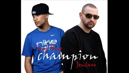 Jentaro and Tony Ray - Champion