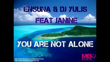 Ensuna & Dj Yulis feat Janine – You are not alone