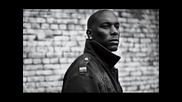 • 2o11 • Tyrese ft. R. Kelly Tyga - I Gotta Chick That Love Me