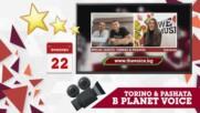 """PLANET VOICE: ИНТЕРВЮ С TORINO & PASHATA ЗА ВИДЕОТО КЪМ """"ДОВИЖДАНЕ"""""""