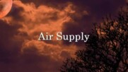 Air Supply - All Out Of Love /превод/