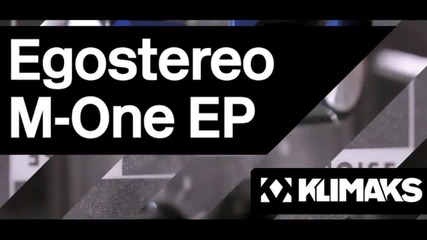 Egostereo - M - One [ M - One Ep ] - Klimaks ( Noir Music ) [high quality]