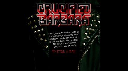 Crucified Barbara - To Kill A Man