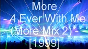 More - 4 Ever With Me More Mix 2