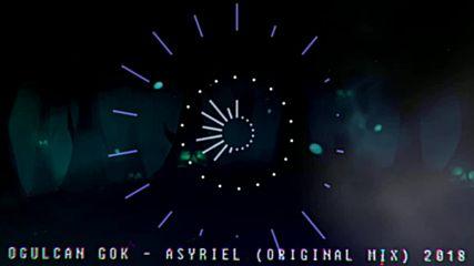 Ogulcan Gok - Asyriel /original Mix/