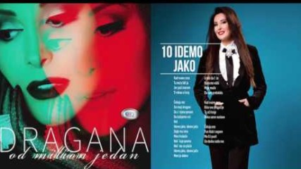 Dragana Mirkovic - Idemo jako - (Official audio 2017)