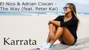 El Nico & Adrian Ciocan - The Way (feat. Peter Kai)