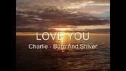 Charlie - Burn&shiver