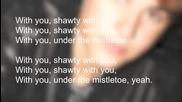 Цялата песен Justin Bieber - Mistletoe Lyrics