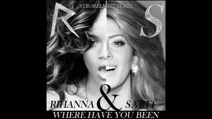 Rihanna Vs. Sarit Hadad - Where Have remix