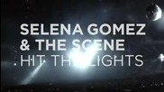 П Р Е В Ю / 3 / Selena Gomez The Scene - Hit The Lights !