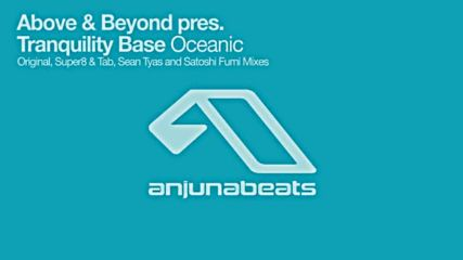 Above _ Beyond pres. Tranquility Base - Oceanic Super8 _ Tab Remix