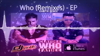 Faydee & Claydee - Who ( Kantik Remix ) Official Ep Album