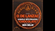 Olivia de Lanzac Feat. Kawele Multimanwa - Chocolate (ben Delay Dub Remix)