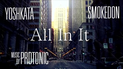 Yoshkata Ft. Smoka Don - All In It