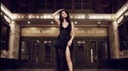 Превод! Selena Gomez - Same Old Love ( A U D I O )