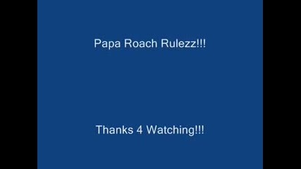 Papa Roach - To Be Loved - Pics
