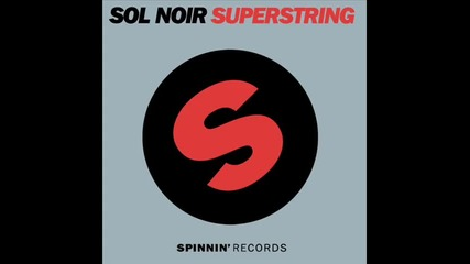 Sol Noir - Superstring (nicky Romero Remix)
