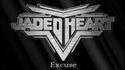Jaded Heart - Excuse