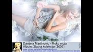 Danijela Martinovic - Muko moja