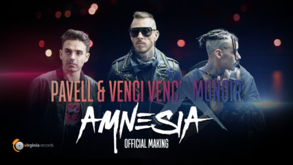 Pavell & Venci Venc' x Monoir - Amnesia (Official Making)