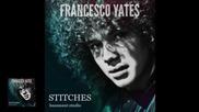 Francesco Yates - Stitches (shawn Mendes Cover)