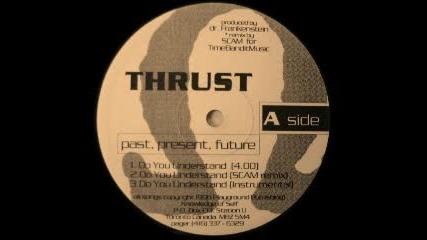 Thrust - Do You Understand (scam Remix)