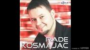 Rade Kosmajac - Rekli su mi - (Audio 2004)
