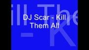 Dj Scar - Kill Them All