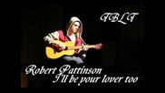 Robert Pattinson - Ill Be Your Lover Too