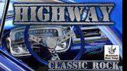 Highway - Classic Rock 01 - Best Driving Rock Songs - Best Road Trip Rock Song