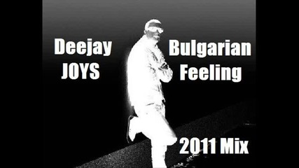 Deejay Joys - Bulgarian Feeling (2011 Mix)