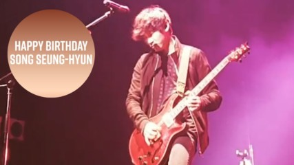 Meet this birthday boy: South Korean rocker Song Seung-hyun