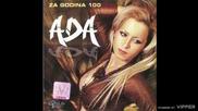Ada Grahovic - Za pamet nek joj bude - (Audio 2007)