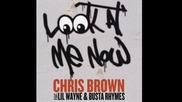 Chris Brown,lil wayne & Busta Rhymes-look at me now!