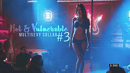 Hot&vulnerable - Multisexy collab closed